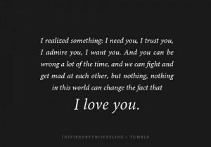 ... realized something, I need you, I trust you, I admire you, I want you