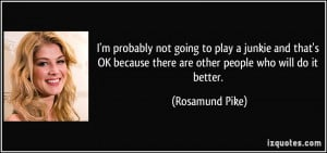 More Rosamund Pike Quotes