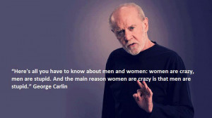 Women are crazy and men are stupid