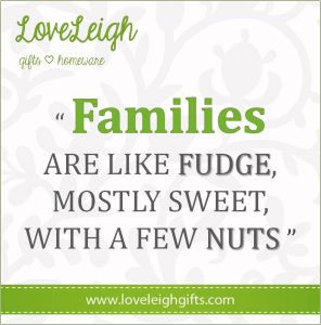 nutty #family #quote #LoveLeigh