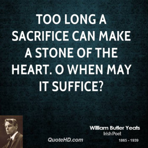 too long a sacrifice can by william butler yeats picture quotes
