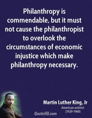 Philanthropy ismendable but it must not cause the philanthropist