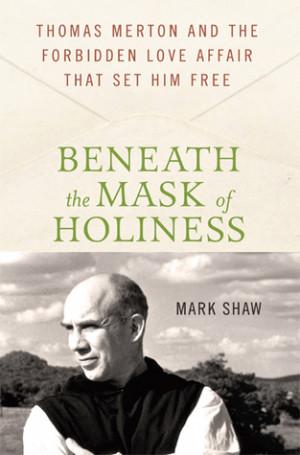 ... : Thomas Merton and the Forbidden Love Affair that Set Him Free