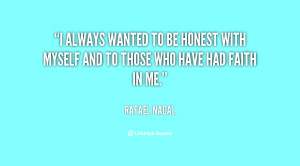 quote-Rafael-Nadal-i-always-wanted-to-be-honest-with-134638_1.png
