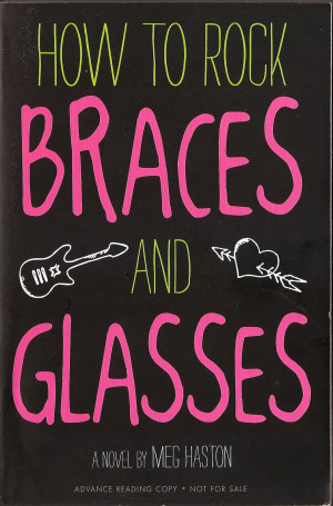 How to Rock Braces and Glasses (galley)
