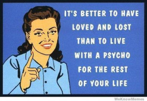Brings a very very very psychotic person to mind when reading this ...