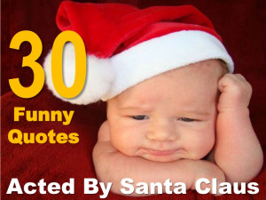 30 Funny Quotes Acted By Santa Claus