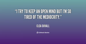 quote-Clea-Duvall-i-try-to-keep-an-open-mind-81342.png