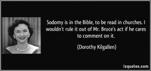 ... of Mr. Bruce's act if he cares to comment on it. - Dorothy Kilgallen