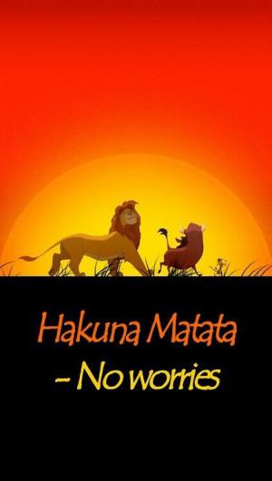 Hakuna Matata....No Worries