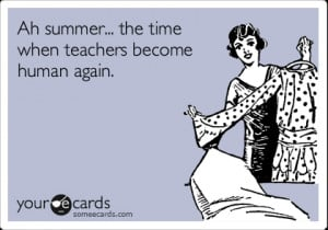 Funny Teacher Summer Quotes Summer vacation quotes for
