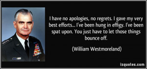 have no apologies, no regrets. I gave my very best efforts... I've ...