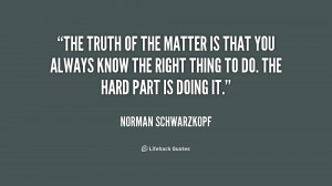 quote-Norman-Schwarzkopf-the-truth-of-the-matter-is-that-3-169836.png