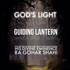 ... RA Gohar Shahi. 'God's light is the guiding lantern onto the Path
