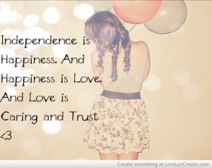 , girls, independence, independence is happiness, love, pretty, quote ...
