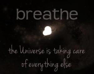 Universe Quotes Breathe care