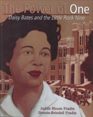 Daisy Bates and the Little Rock Nine -- the story of the great civil ...
