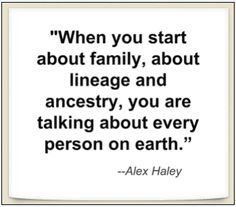 Genealogy Quotes 'How-To' Guide: Ideas, Creating & Sharing