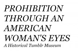 Works Cited: http://prohibition-museum.tumblr.com/wcited