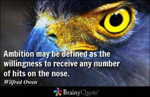 ... willingness to receive any number of hits on the nose. - Wilfred Owen