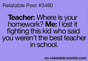 Don't get me wrong though, I loved the teachers who made learning fun ...