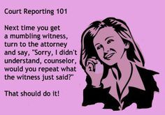 ... court humor career court reports mumbles witness or court reporter