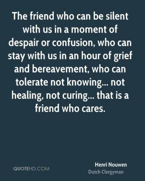 Henri Nouwen - The friend who can be silent with us in a moment of ...