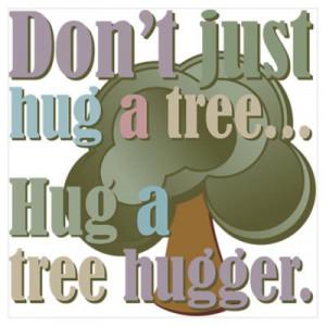 Funny Tree Hugger Joke Poster