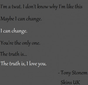 Tony Stonem Quote (Skins UK) by MaxRideFlockLover12