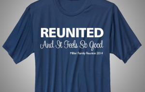 Family Reunion T-Shirt: Reunited And It Feels So Good