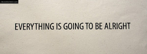 Everything Is Going To Be Alright Quote Picture