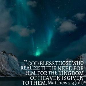 Quotes Picture: god bless those who realize their need for him, for ...
