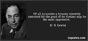 quote-of-all-tyrannies-a-tyranny-sincerely-exercised-for-the-good-of ...