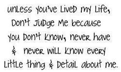 Unless you've lived my life Image