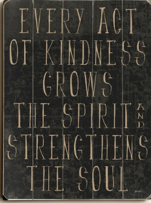 ... quotes on 'Kindness' - http://www.movemequotes.com/tag/kindness