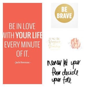... of inspirational quotes! Here are a few we just adore! Happy Monday