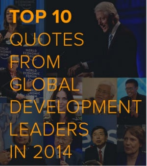 Top 10 quotes from global development leaders in 2014