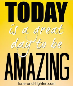 ... Today is a great day to do something amazing - Gym Inspiration Quote