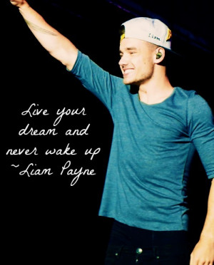 Liam Payne Quotes About Dreams Quotes, liam payne and one