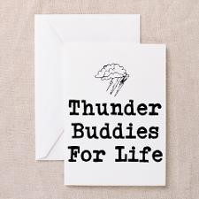 Thunder Buddies For Life Greeting Card for
