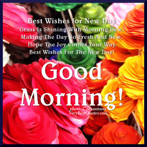 Best Wishes for New Day, Good Morning quotes