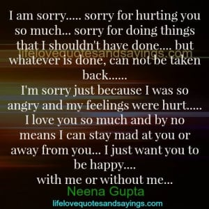 am sorry sorry for hurting you so much sorry for doing things that i ...