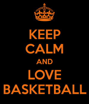love this game basketball keep calm and love basketball i love ...