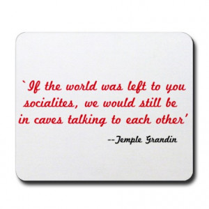 Asperger Gifts > Asperger Office > Temple Grandin Quote Mousepad