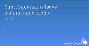 FIRST IMPRESSION LASTING IMPRESSION QUOTES
