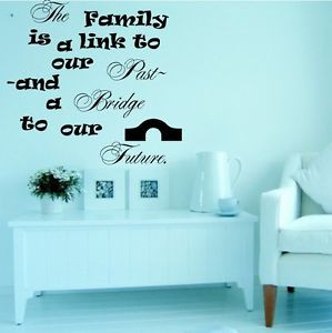 Quote-A-Family-is-a-link-to-our-past-and-future-Wall-Sticker-Phrase ...
