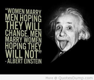 Women Marry Men Hoping They Will Change Men Marry Women Hoping They ...