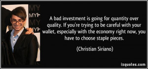 bad investment is going for quantity over quality. If you're trying to ...