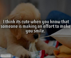 think its cute when you know that someone is making an effort to ...