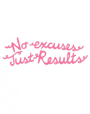Instant Downloadable Quote: No Excuses Just Results in Pink (5x7)
